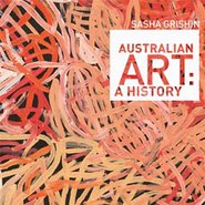 Image: Cover detail from Sasha Grishin Australian art: a history, Melbourne University Press