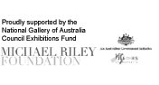 Proudly supported by the National Gallery of Australia Council Exhibitions Fund. Michael Riley Foundation logo. Visions Australia logo