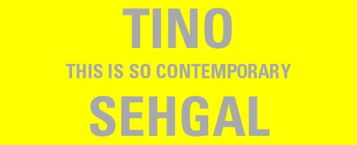 Tino Seghal: This is so contemporary