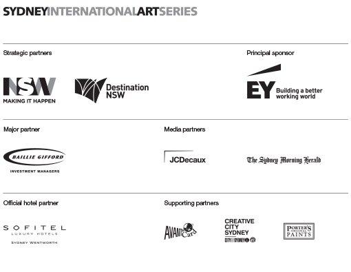 Sydney International Art Series. Strategic partners NSW Making It Happen, Destination NSW. Principal sponsor Ernst & Young. Major partner Baillie Gifford Investment Managers. Media partners JC Decaux, The Sydney Morning Herald. Official hotel partner Sofitel Sydney Wentworth. Supporting partners Avantcard, City of Sydney, Porter's Paints
