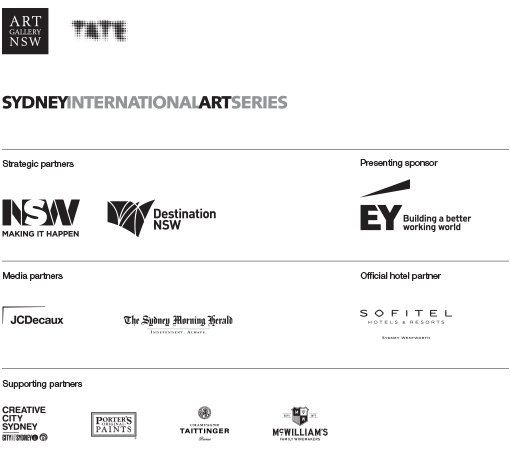 Art Gallery of NSW, Tate, Sydney International Art Series. Strategic partners: NSW Government, Destination NSW. Presenting sponsor: EY. Media partners: JCDecaux, Sydney Morning Herald. Official hotel partner: Sofitel Sydney Wentworth. Supporting partners: City of Sydney, Porters Paints, Taittinger, McWilliams