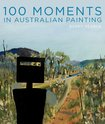 100 Moments in Australian Painting, Barry  Pearce - $49.99