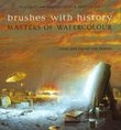 Brushes with History : Masters of Watercolour,  - $120.00