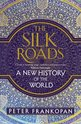 The Silk Roads : A New History of the World , Peter Frankopan - $30.00