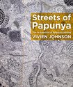 Streets of Papunya: The reinvention of Papunya painting , Vivien Johnson - $50.00