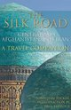 The Silk Road - Central Asia : A Travel Companion, Jonathan Tucker - $39.95