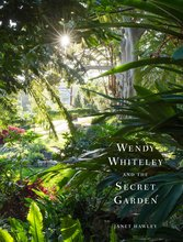 Wendy Whiteley and the Secret Garden, Janet Hawley - $80.00