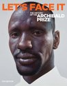 Let's Face It : A History of the Archibald Prize : 6th Edition, Jo Liston, Peter Ross - $50.00