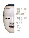 Theatre of dreams, theatre of play: Nō and kyōgen in Japan , Khanh Trinh - $45.00